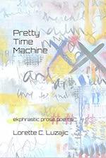Cover of Pretty Time Machine, by Lorette C. Luzajic