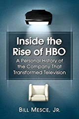 Front Cover of Inside the Rise of HBO, by Bill Mesce Jr.