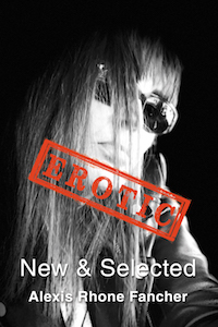 Cover of EROTIC: New & Selected, by Alexis Rhone Fancher